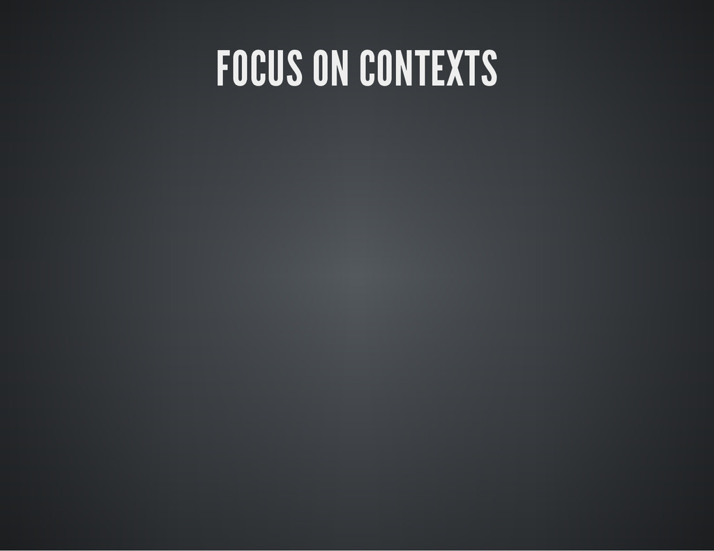 FOCUS ON CONTEXTS