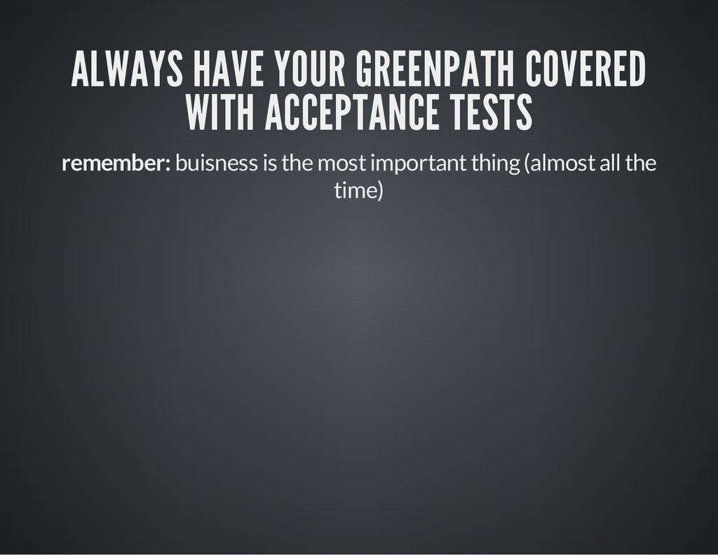 ALWAYS HAVE YOUR GREENPATH COVERED WITH ACCEPTA...
