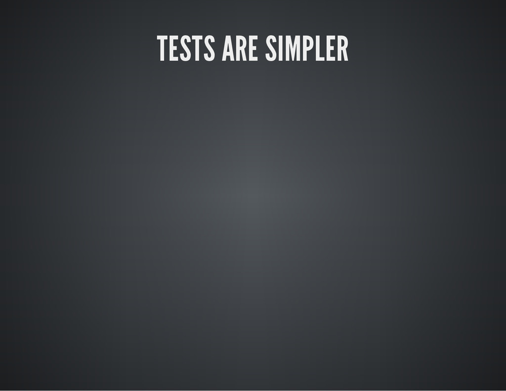 TESTS ARE SIMPLER