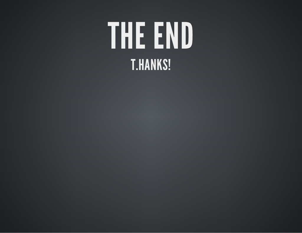 THE END T.HANKS!