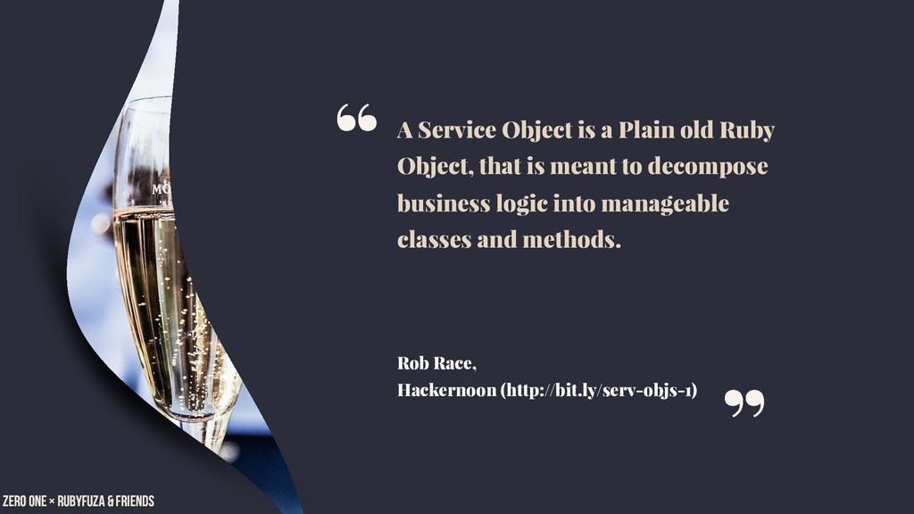 A Service Object is a Plain old Ruby Object, th...