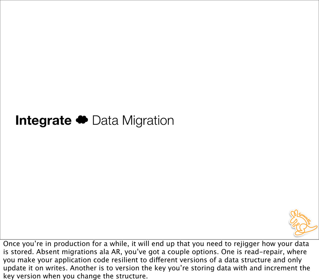 Integrate ' Data Migration Once you're in produ...
