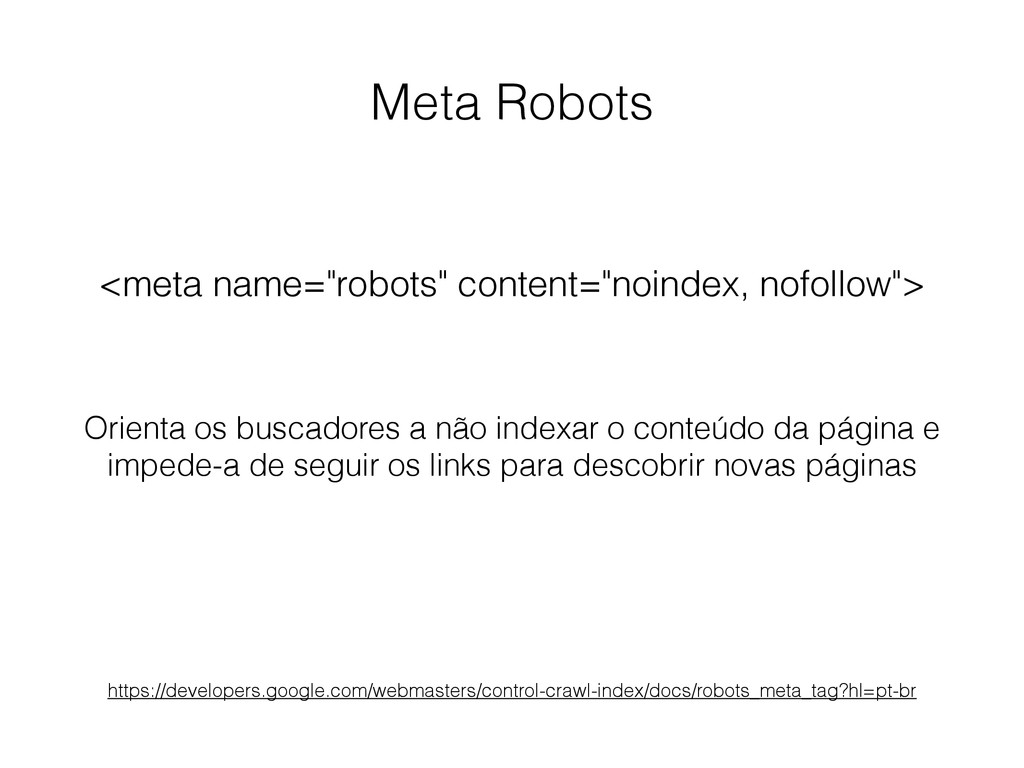 "Meta Robots <meta name=""robots"" content=""noinde..."
