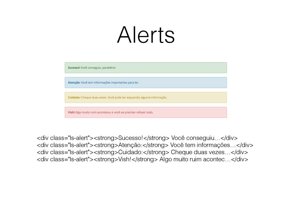 "Alerts <div class=""ls-alert""><strong>Sucesso!</..."
