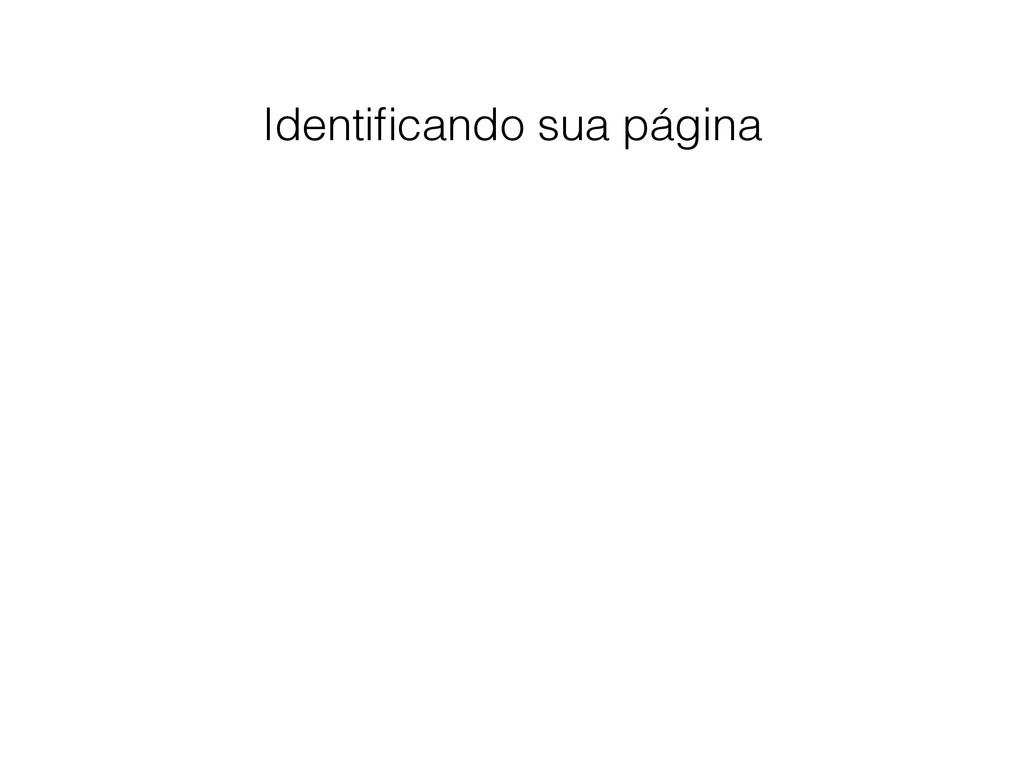Identificando sua página