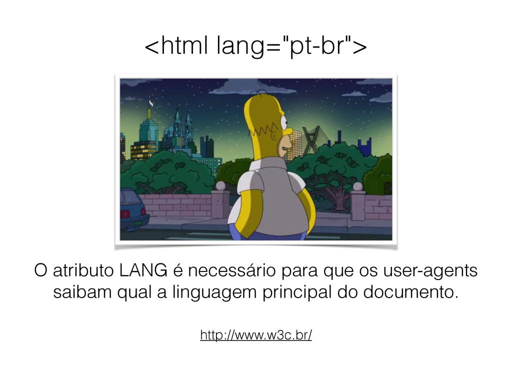 "<html lang=""pt-br""> http://www.w3c.br/ O atribu..."