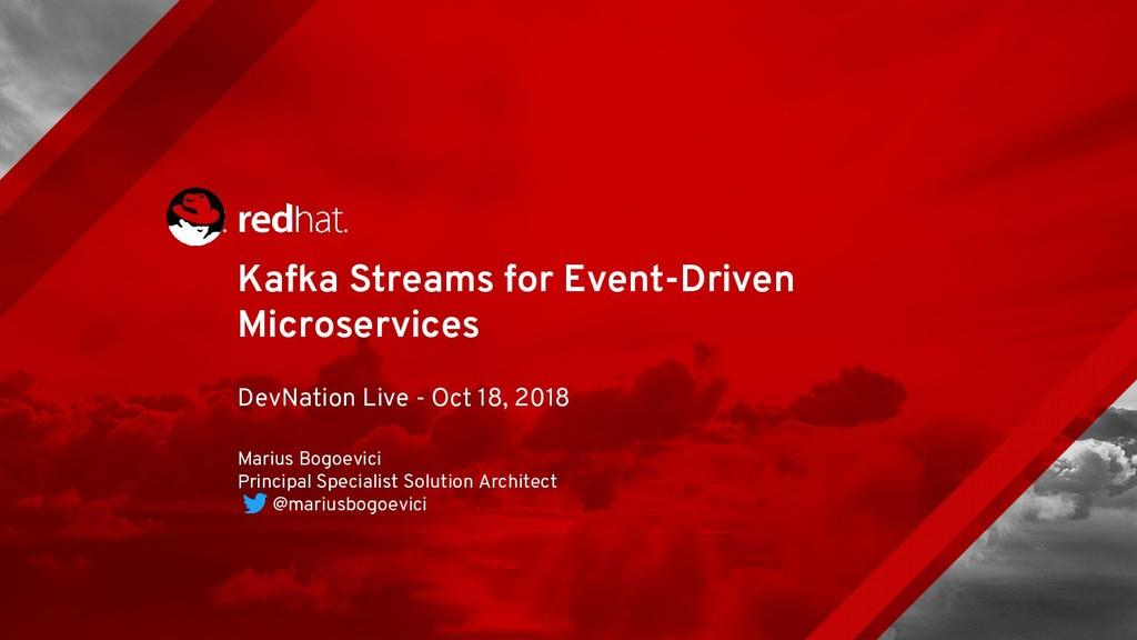 Kafka Streams for Event-Driven Microservices De...