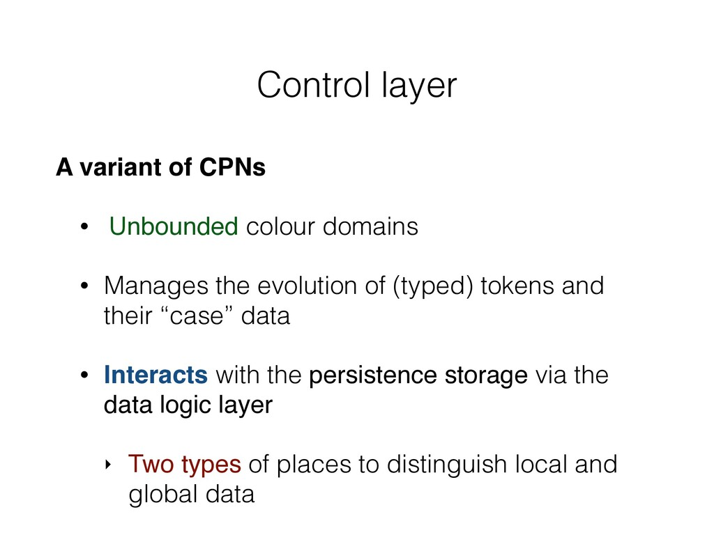 Control layer A variant of CPNs • Unbounded col...