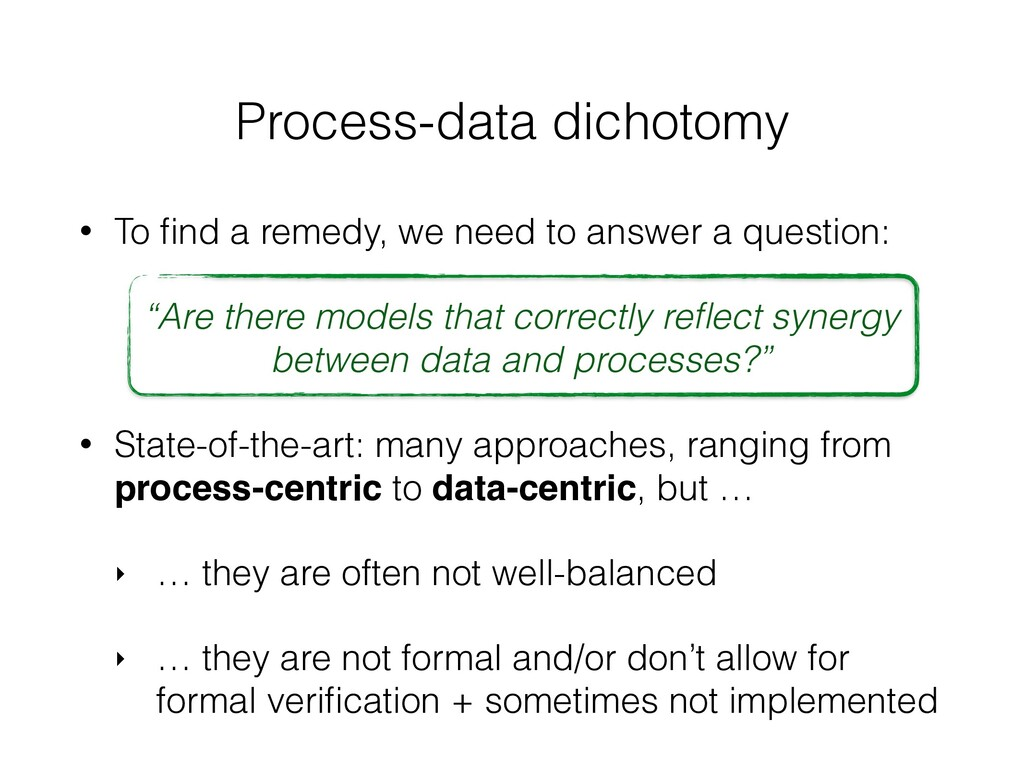 Process-data dichotomy • To find a remedy, we ne...