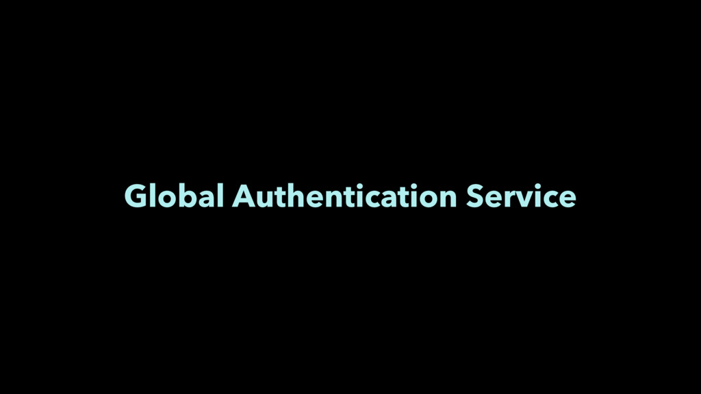 Global Authentication Service