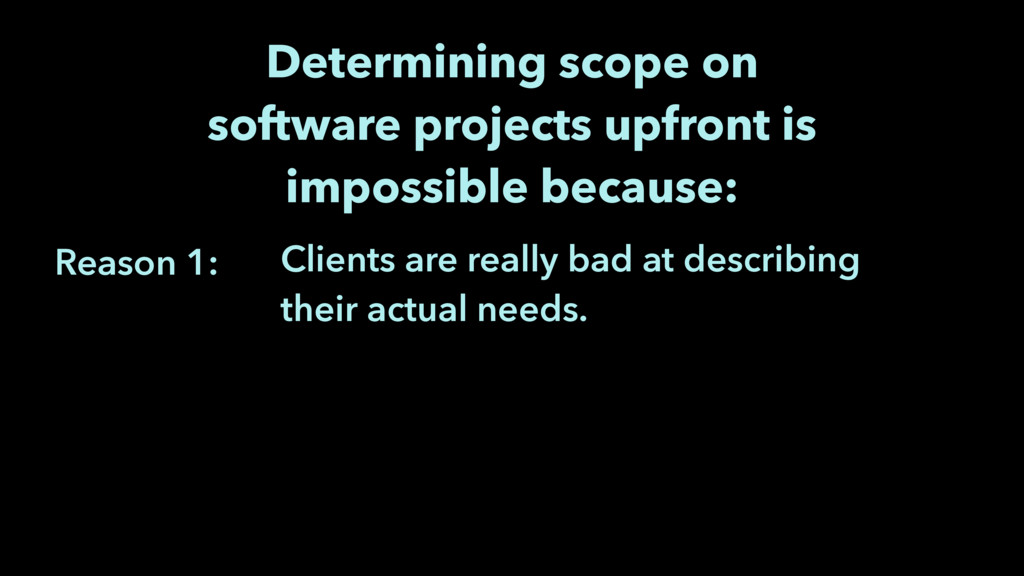 Reason 1: Determining scope on software projec...