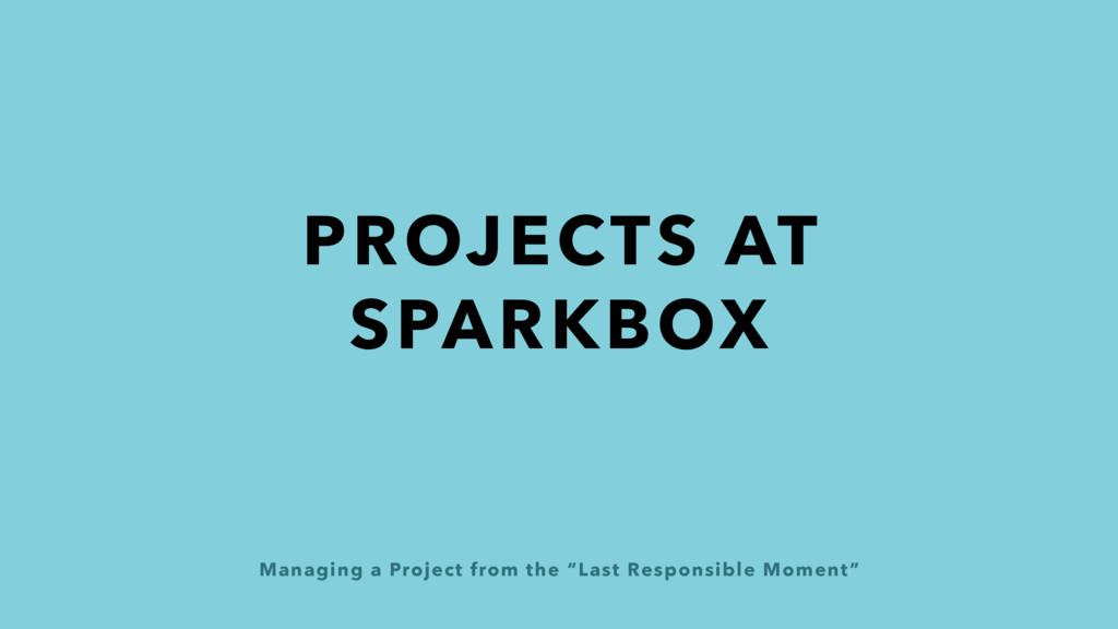 "Managing a Project from the ""Last Responsible M..."