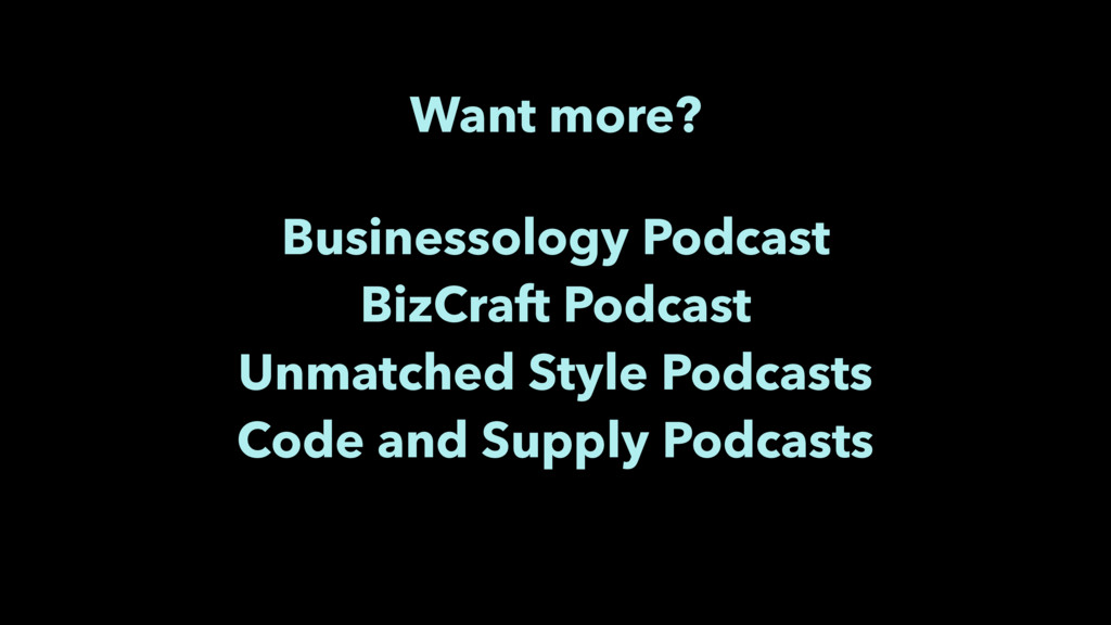 Want more? Businessology Podcast BizCraft Podca...