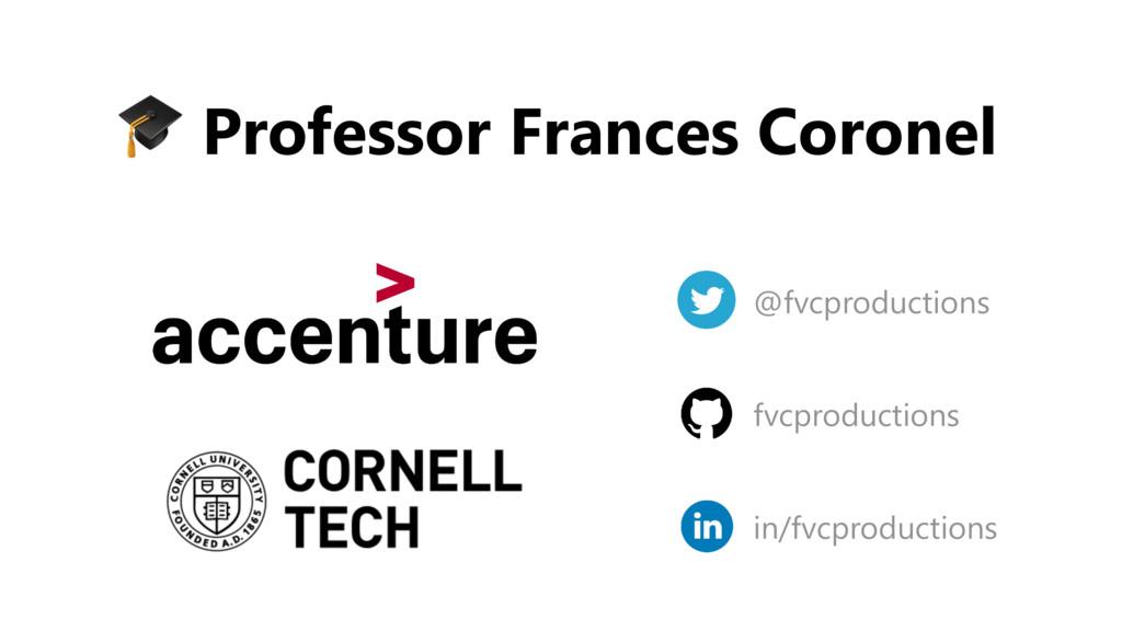 Professor Frances Coronel @fvcproductions fvcp...