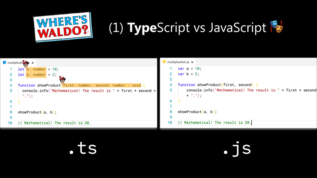 (1) TypeScript vs JavaScript  .ts .js