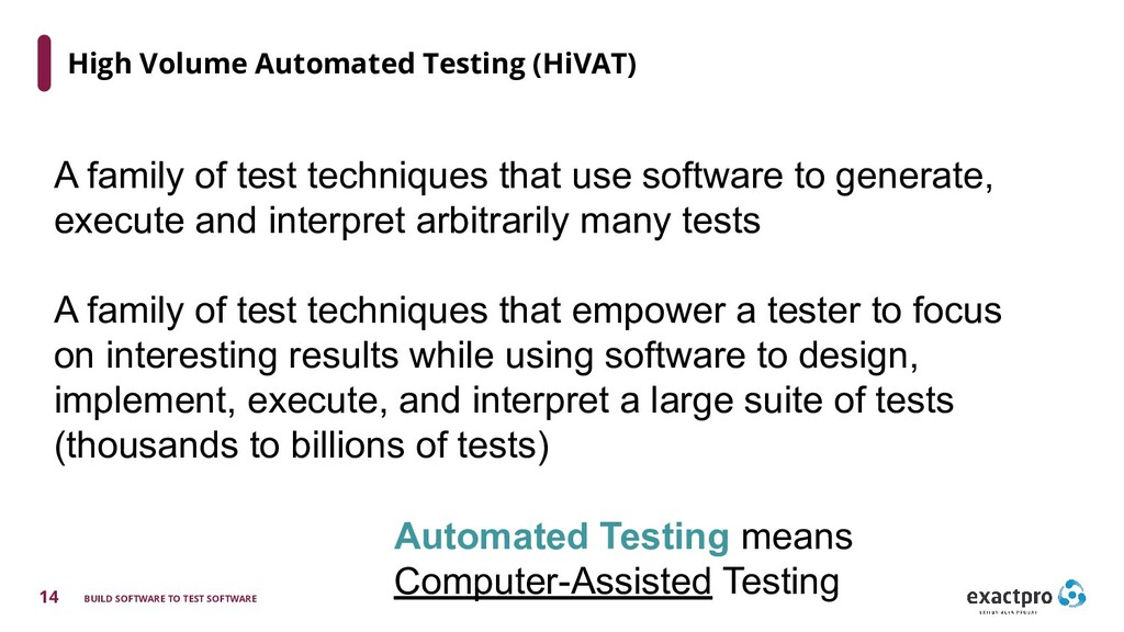 14 BUILD SOFTWARE TO TEST SOFTWARE High Volume ...