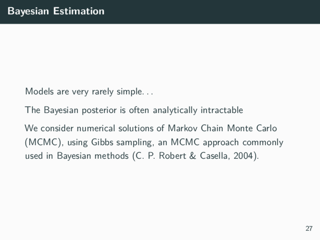 Bayesian Estimation Models are very rarely simp...