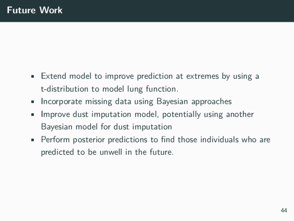 Future Work • Extend model to improve predictio...