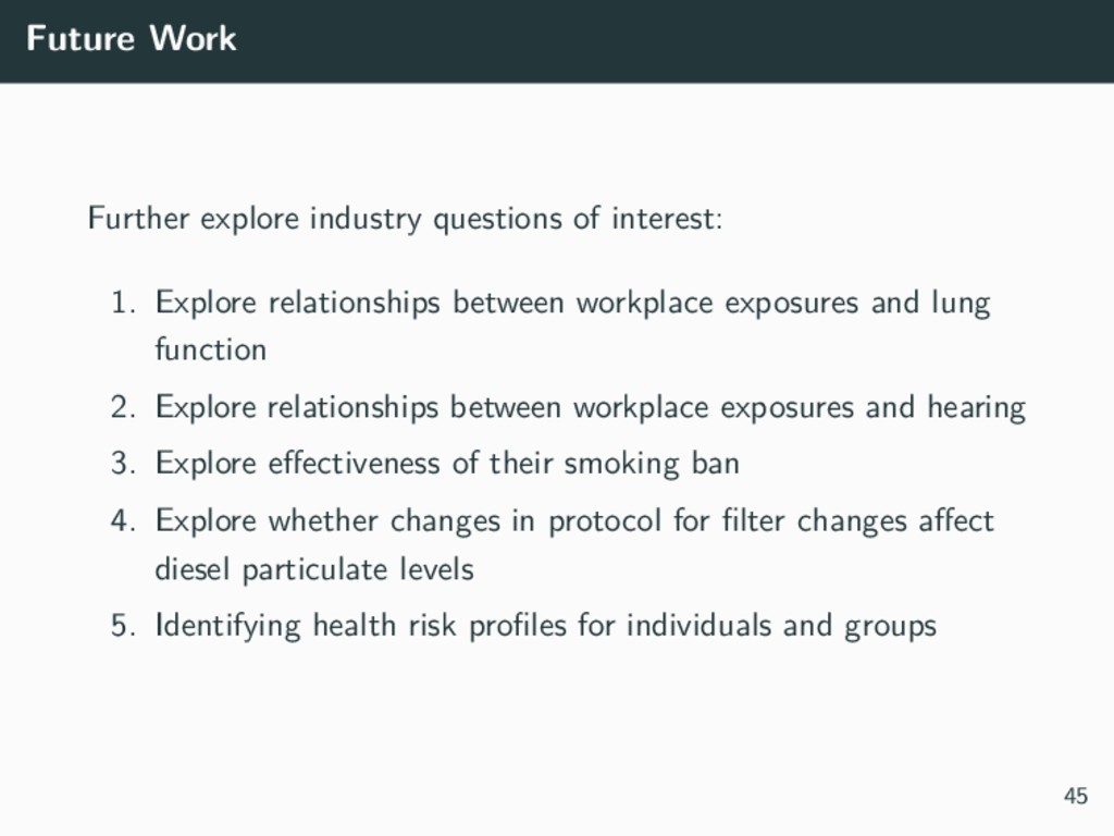 Future Work Further explore industry questions ...