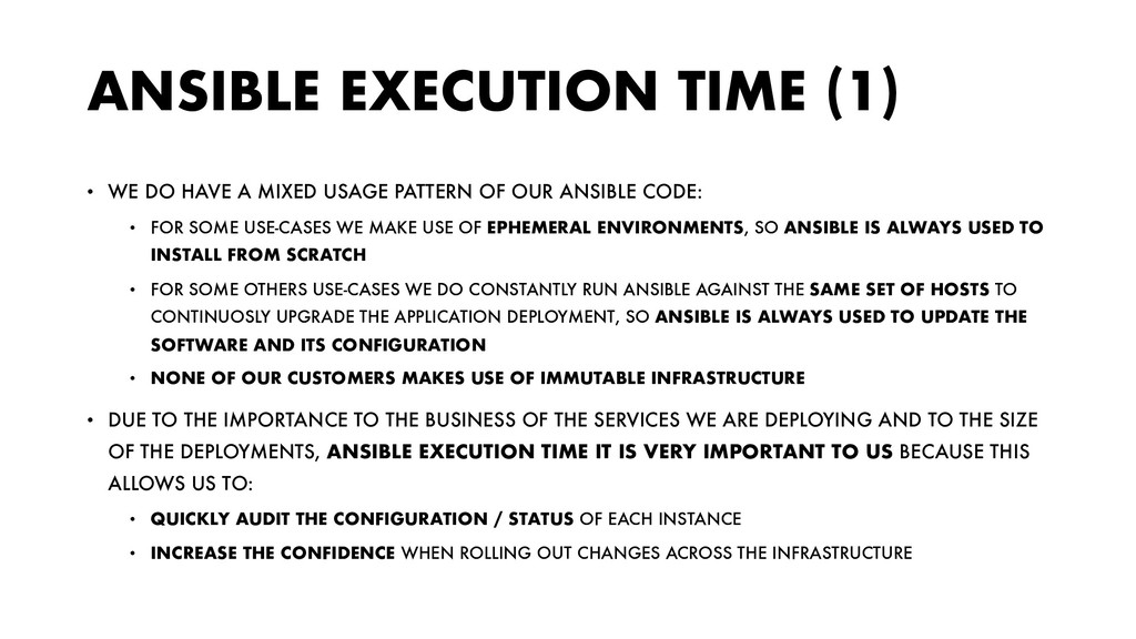 ANSIBLE EXECUTION TIME (1) • WE DO HAVE A MIXED...