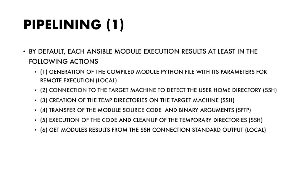 PIPELINING (1) • BY DEFAULT, EACH ANSIBLE MODUL...