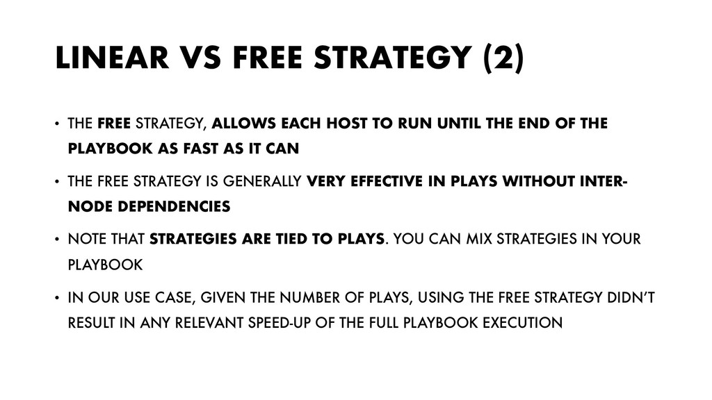 LINEAR VS FREE STRATEGY (2) • THE FREE STRATEGY...
