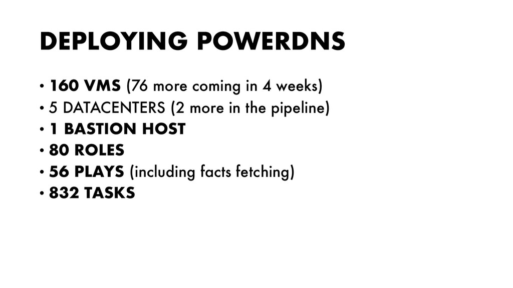 DEPLOYING POWERDNS • 160 VMS (76 more coming in...