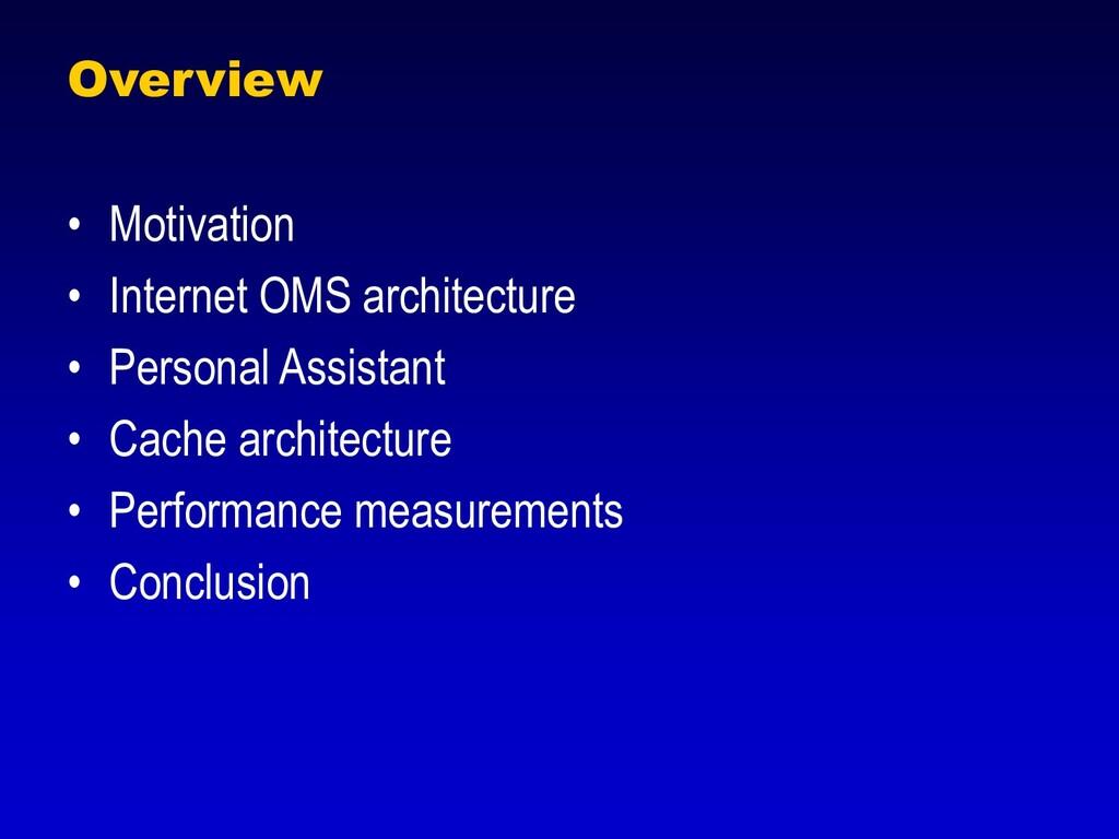 Overview • Motivation • Internet OMS architectu...