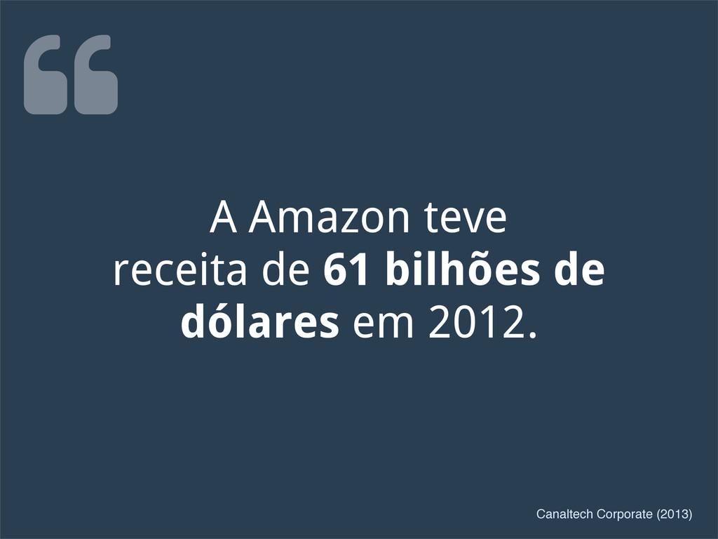 A Amazon teve receita de 61 bilhões de dólares ...