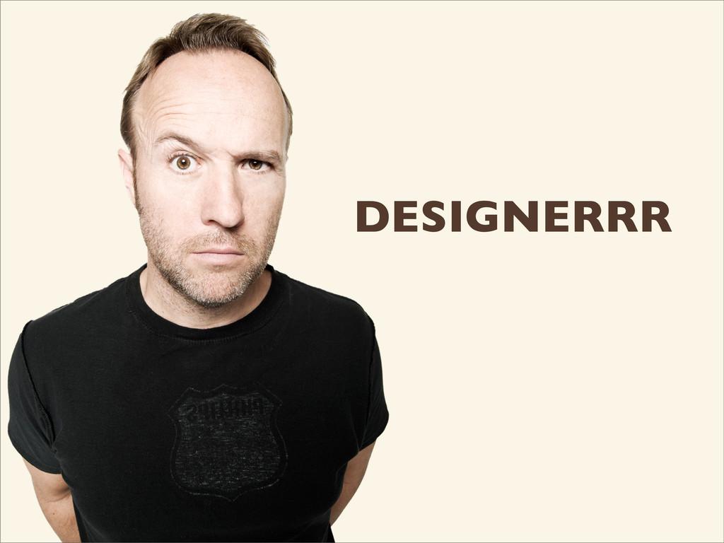 DESIGNERRR
