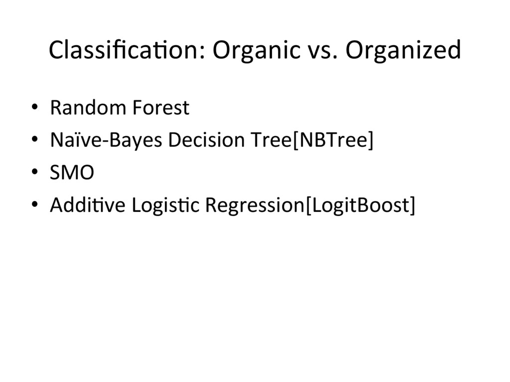 ClassificaYon: Organic vs. Organized • Random F...