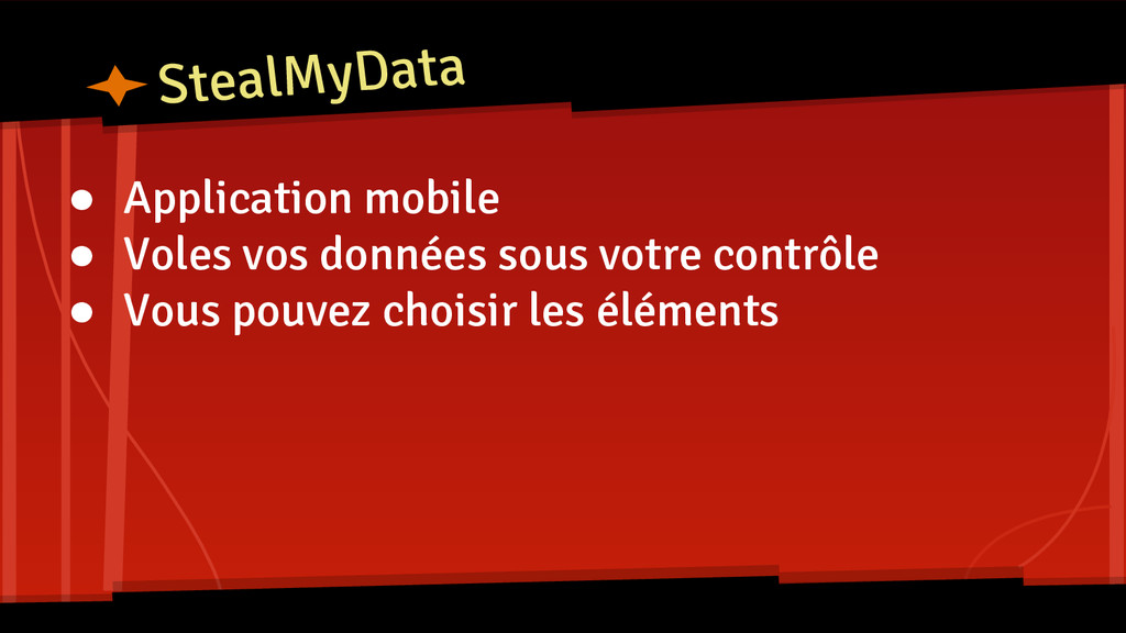 StealMyData ● Application mobile ● Voles vos do...