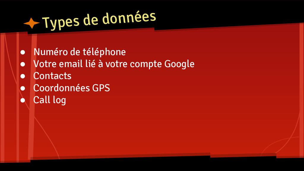 Types de données ● Numéro de téléphone ● Votre ...