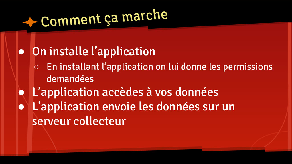 Comment ça marche ● On installe l'application ○...