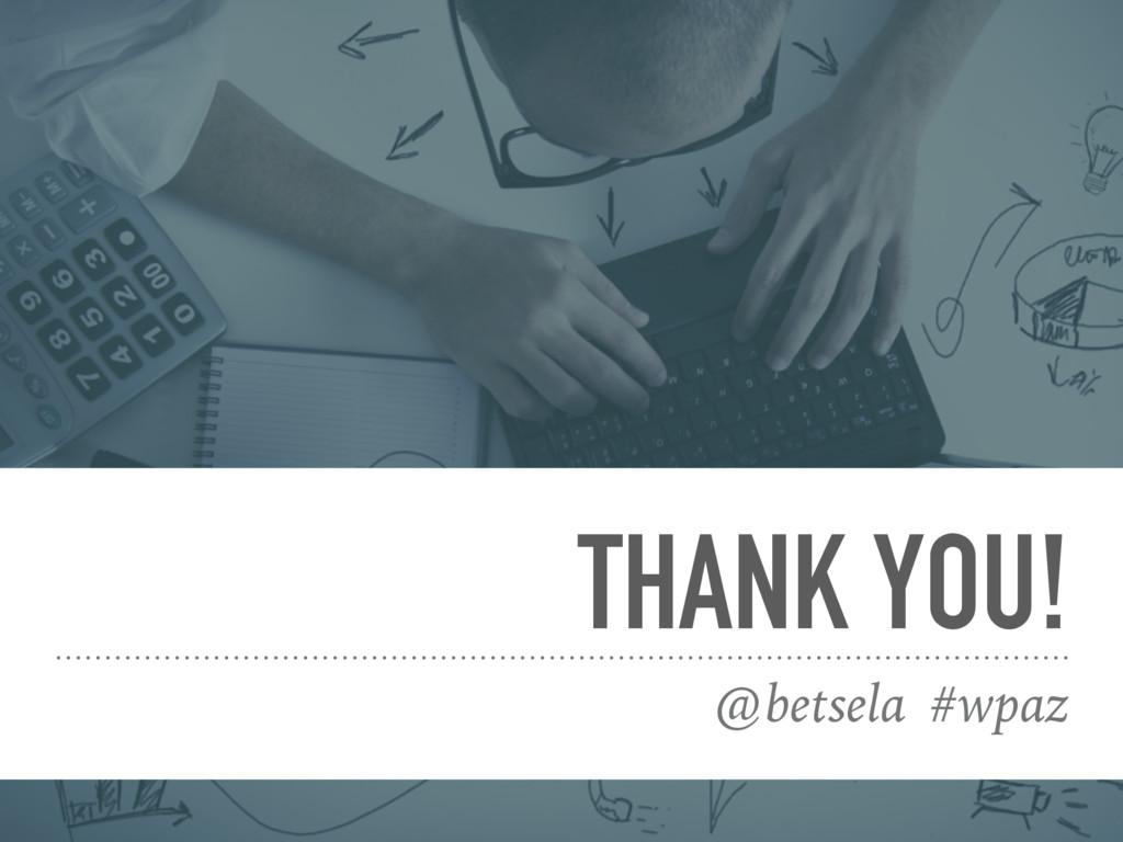 THANK YOU! @betsela #wpaz
