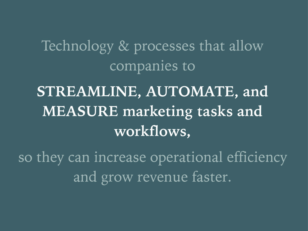 Technology & processes that allow companies to ...