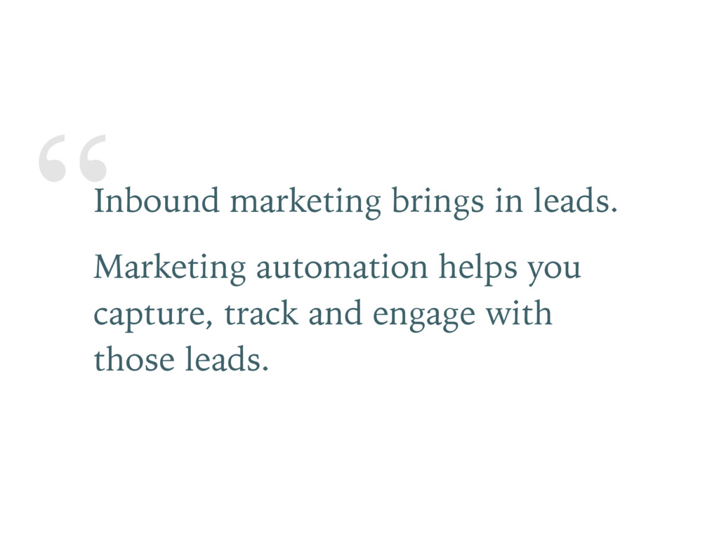 """""""Inbound marketing brings in leads. Marketing a..."""