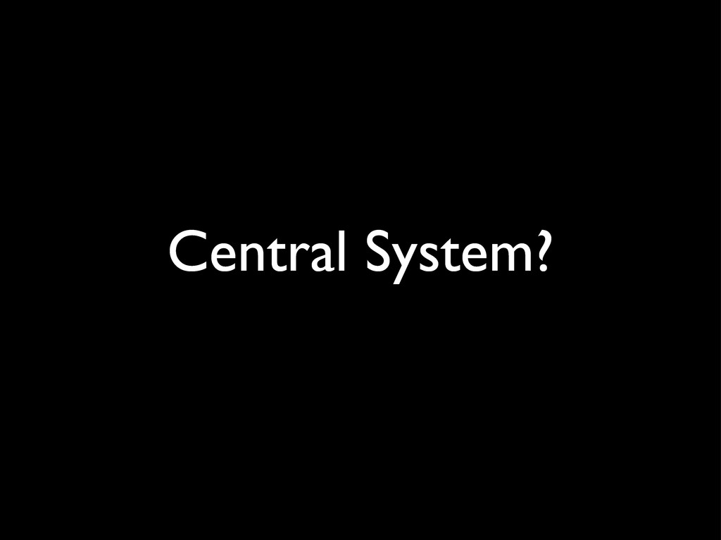 Central System?