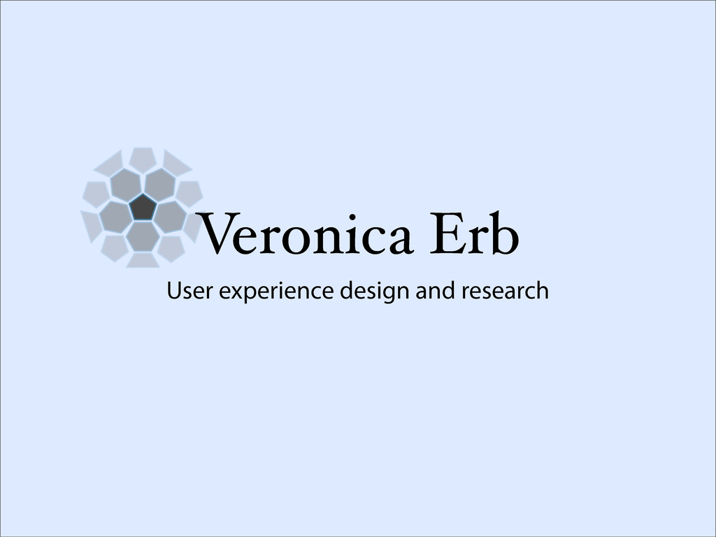 Veronica Erb User experience design and research