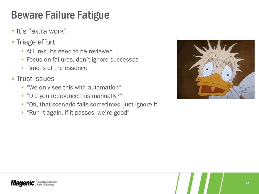 "27 Beware Failure Fatigue » It's ""extra work"" »..."