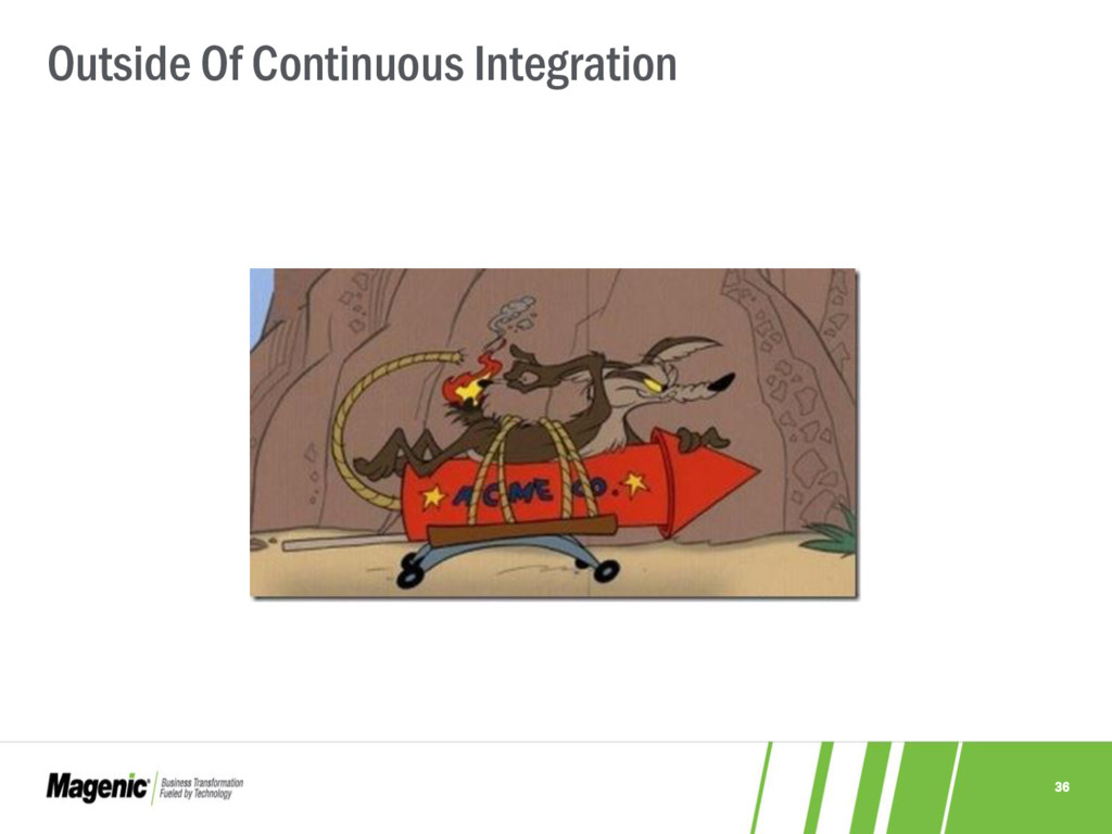 36 Outside Of Continuous Integration