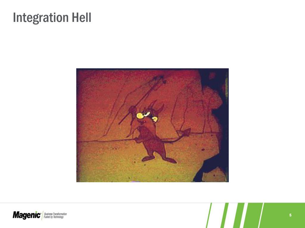 5 Integration Hell