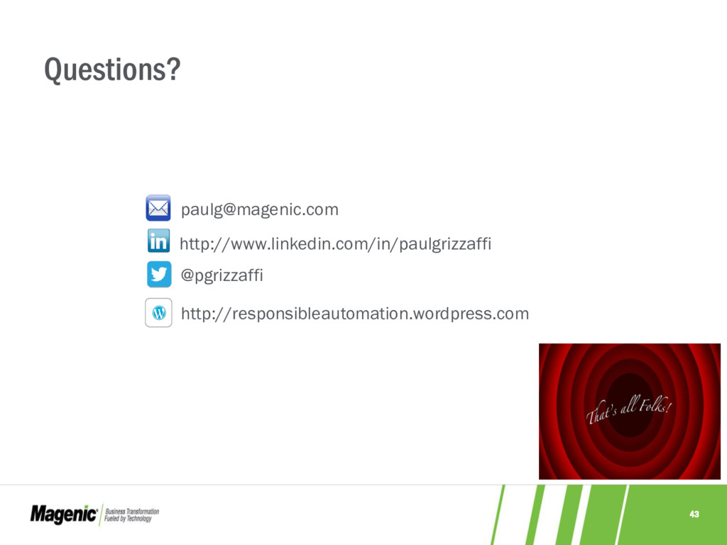 43 Questions? paulg@magenic.com http://www.link...