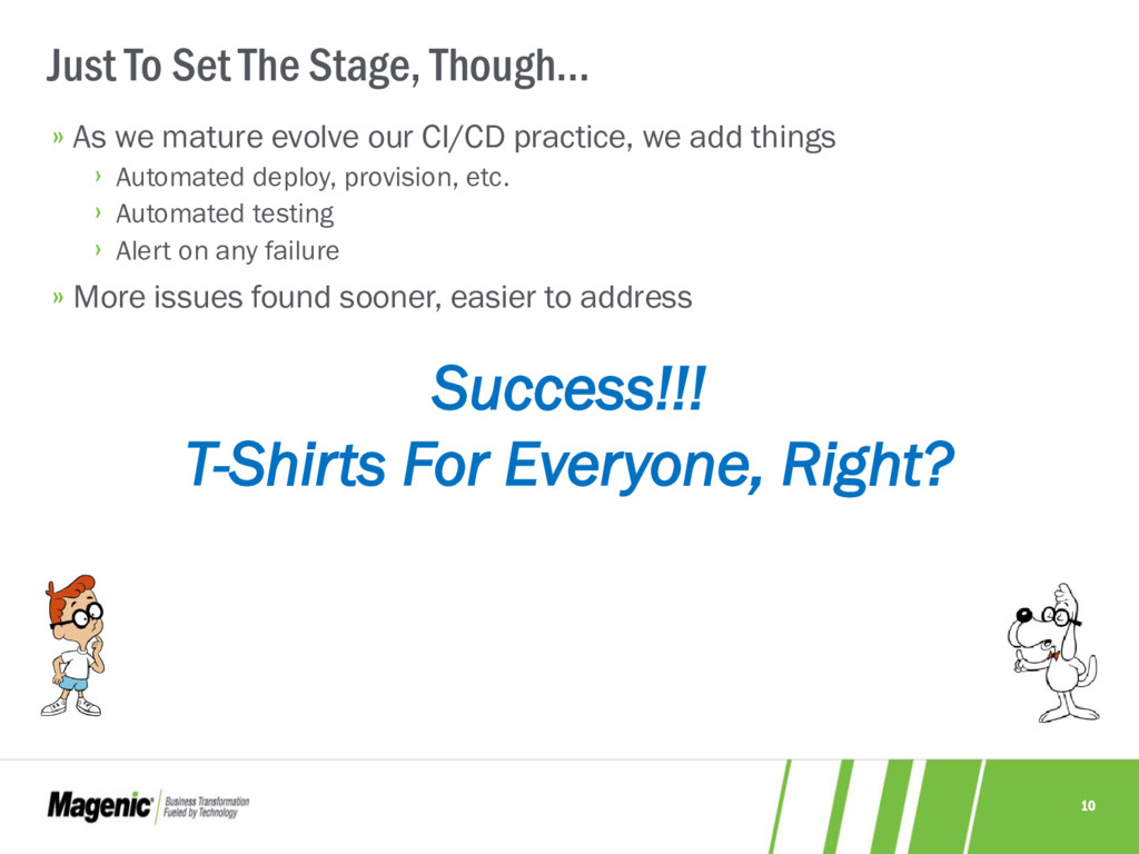 10 » As we mature evolve our CI/CD practice, we...