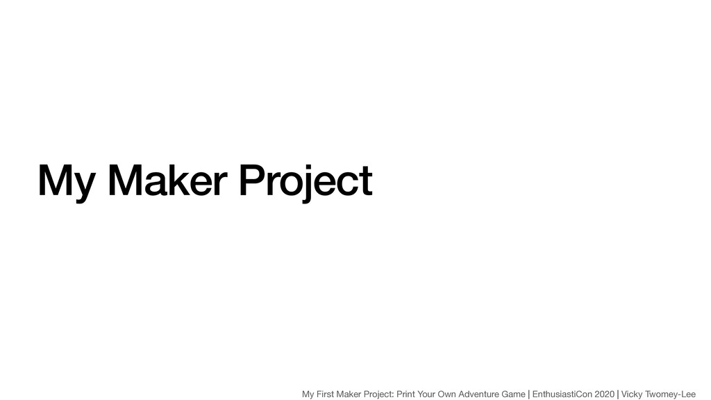 My Maker Project My First Maker Project: Print ...