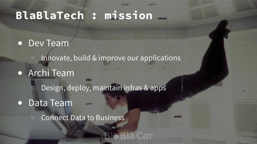 BlaBlaTech : mission ● Dev Team o Innovate, bui...