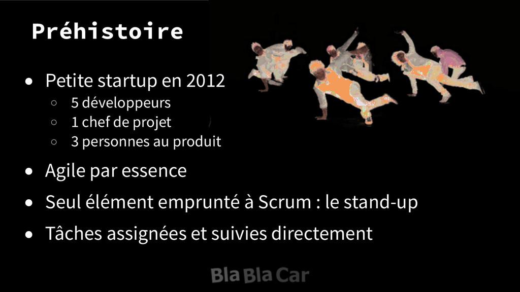 Préhistoire ● Petite startup en 2012 ○ 5 dévelo...
