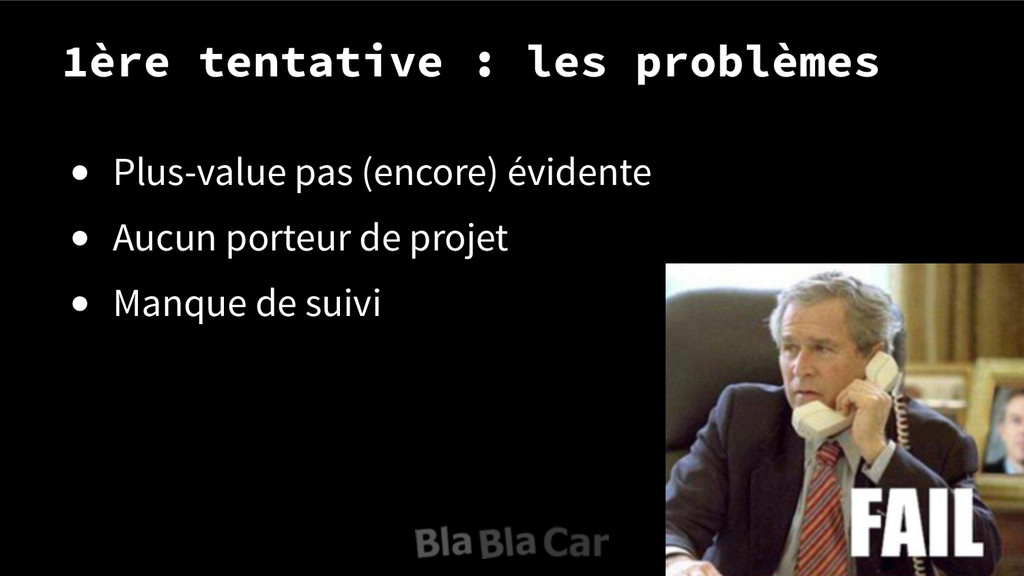 1ère tentative : les problèmes ● Plus-value pas...