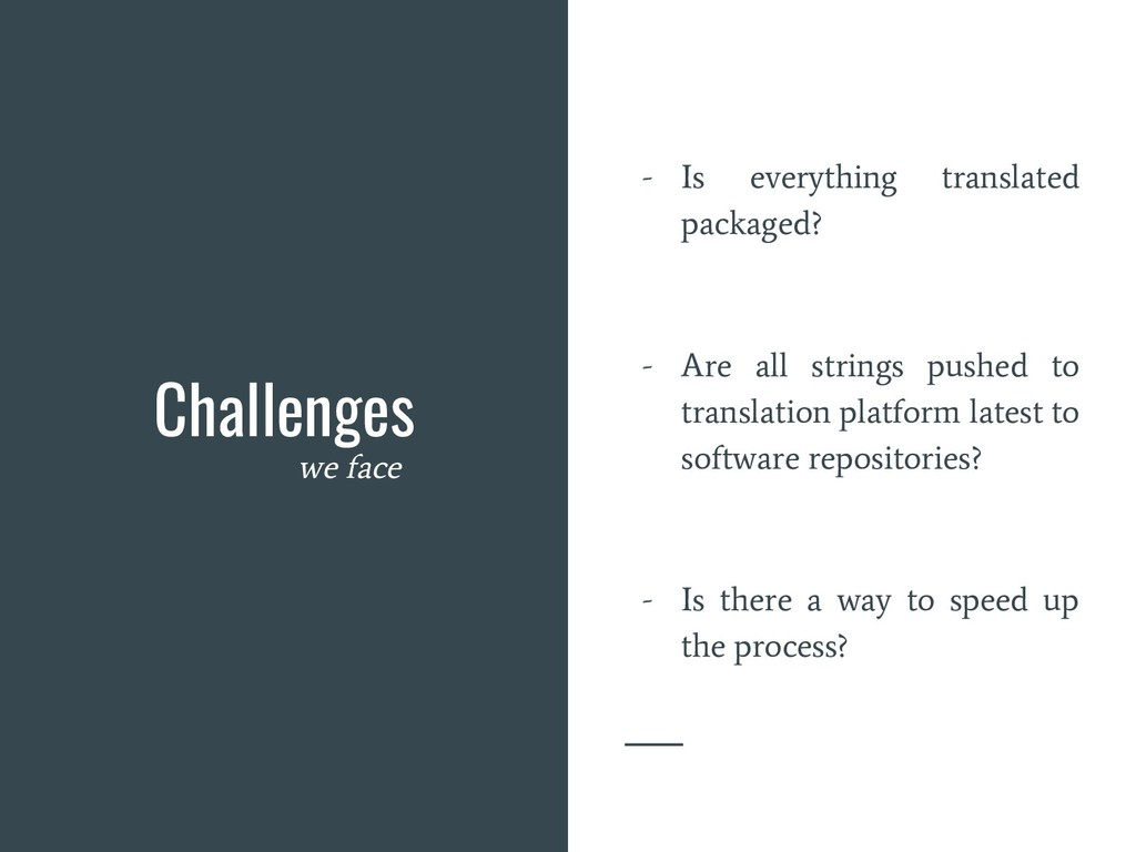 Challenges we face - Is everything translated p...