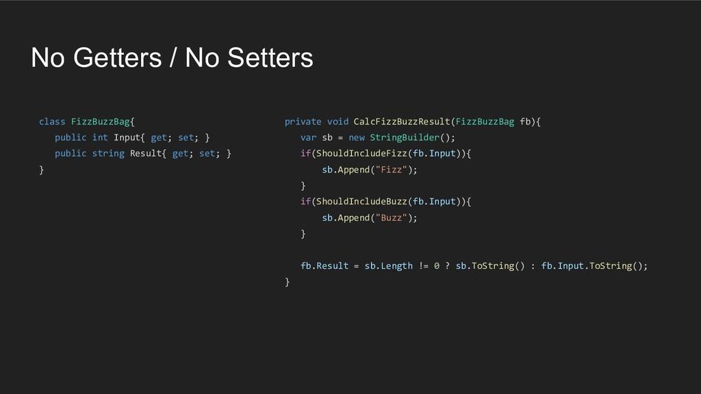 No Getters / No Setters class FizzBuzzBag{ publ...